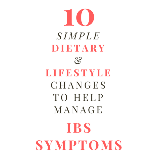 10 Simple Dietary & Lifestyle Changes to Help With IBS Management