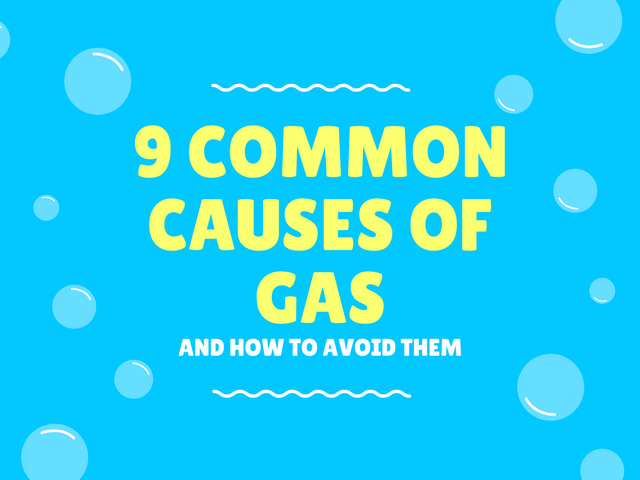 9 Common Causes of Gas and How to Avoid Them
